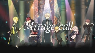 【MV】Mirage call/XYZ
