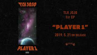 Tiji Jojo / PLAYER 1 (Official Audio)