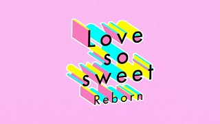 ARASHI - Love so sweet : Reborn [Official Lyric Video]