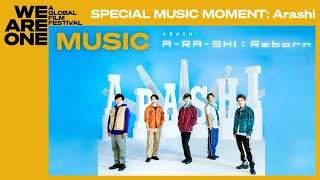 SPECIAL MUSIC MOMENT: Arashi | We Are One