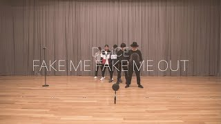 Da-iCE -「FAKE ME FAKE ME OUT」Official Dance Practice