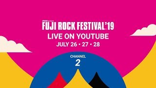 FUJI ROCK FESTIVAL '19 LIVE Channel 2