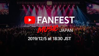 YouTube FanFest Music Japan 2019 - Livestream