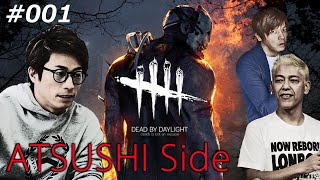 DEAD BY DAYLIGHT#001 ATSUSHI Side