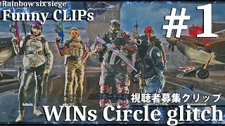 R6S Funny Clip Moment #1~WINs Circle glitch~