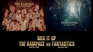 THE RAMPAGE from EXILE TRIBE vs FANTASTICS from EXILE TRIBE / MIX IT UP