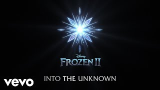 "Idina Menzel, AURORA - Into the Unknown (From ""Frozen 2""/Lyric Video)"