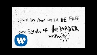 Ed Sheeran - South of the Border (feat. Camila Cabello と Cardi B) [Official Lyric Video]