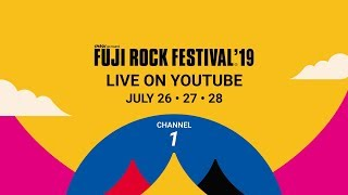 FUJI ROCK FESTIVAL '19 LIVE Channel 1